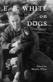 E.B. White on Dogs book