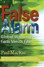 False Alarm: Global Warming--Facts Versus Fears