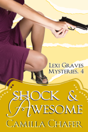 Shock and Awesome (Lexi Graves Mysteries, 4) book