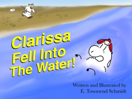 Clarissa Fell into the Water!