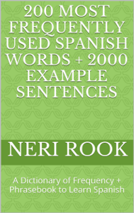 200 Most Frequently Used Spanish Words + 2000 Example Sentences: A Dictionary of Frequency + Phrasebook to Learn Spanish Book Review