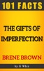 The Gifts of Imperfection – 101 Amazing Facts