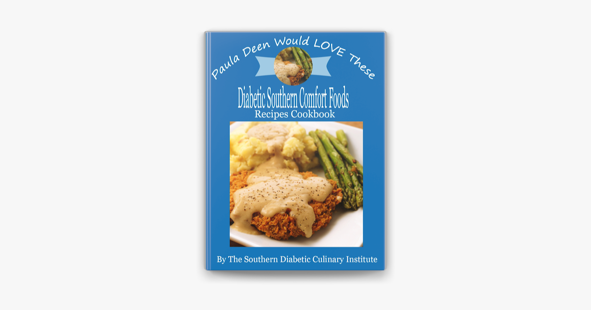 Paula Deen Would Love These Diabetic Southern Comfort Foods Recipes Cookbook On Apple Books