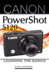 The Canon Powershot S120 Learning The Basics