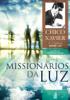 Missionários da luz - Francisco Cândido Xavier