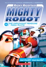 Ricky Ricotta's Mighty Robot vs.The Unpleasant Penguins from Pluto (Ricky Ricotta #9)