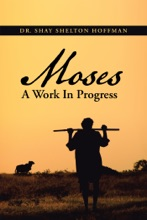 Moses A Work In Progress