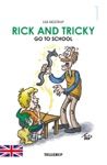 Rick And Tricky 1 Rick And Tricky Go To School