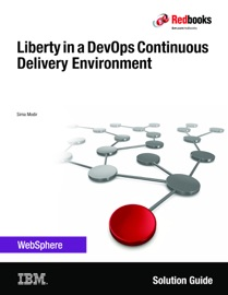 Liberty in a DevOps Continuous Delivery Environment - IBM Redbooks