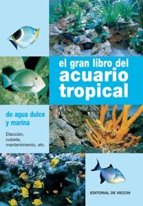 El gran libro del acuario tropical Book Cover