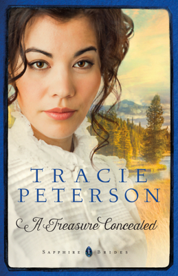 Tracie Peterson - A Treasure Concealed (Sapphire Brides Book #1) book