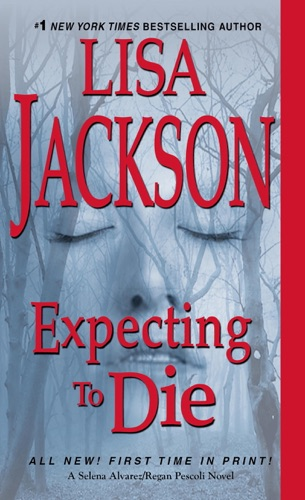 Lisa Jackson - Expecting to Die