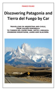 Discovering Patagonia and Tierra Del Fuego by Car Book Cover