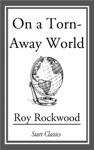 On A Torn-Away World