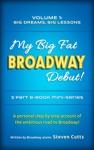 My Big Fat Broadway Debut Volume 1 Big Dreams Big Lessons