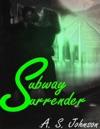 Subway Surrender