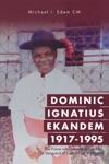 Dominic Ignatius Ekandem 1917-1995
