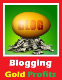 BLOGGING GOLD PROFITS