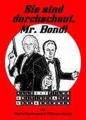 Sie sind durchschaut, Mr. Bond!