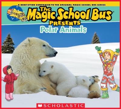 Magic School Bus Presents: Polar Animals