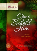 Come and Behold Him (The Passion Translation)