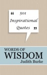 Words Of Wisdom 501 Inspirational Quotes
