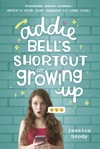 Addie Bells Shortcut To Growing Up