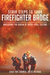 Stair Steps To Your Firefighter Badge Mastering The Realm Of Entry-Level Testing