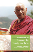 Khensur Rinpoche Lama Lhundrup Rigsel - A Commentary on Praises to the Twenty-one Taras artwork