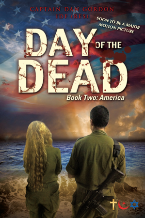 Day of the Dead: Book Two - America - Captain Dan Gordon IDF (Res)