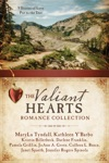 The Valiant Hearts Romance Collection