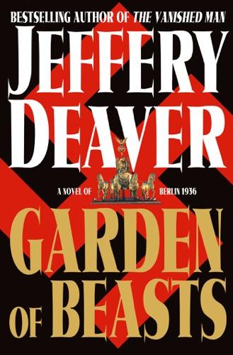 Jeffery Deaver - Garden of Beasts