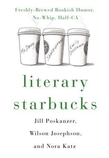 Literary Starbucks - Nora Katz, Wilson Josephson & Jill Poskanzer
