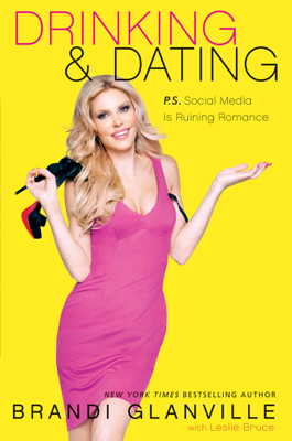 Drinking and Dating - Brandi Glanville book