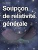 Paul Roger - Soupçon de relativité générale illustration