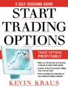 How To Start Trading Options  A Self-Teaching Guide For Trading Options Profitably