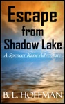 Escape From Shadow Lake A Spencer Kane Adventure REVISED Edition