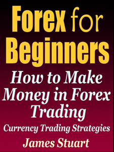 Forex for Beginners: How to Make Money in Forex Trading (Currency Trading Strategies) Book Review