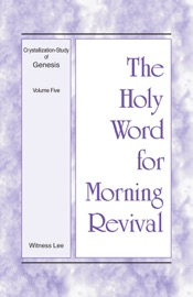 The Holy Word for Morning Revival - Crystallization-study of Genesis Volume 5 PDF Download