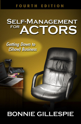 Self-Management for Actors: Fourth Edition - Bonnie Gillespie book
