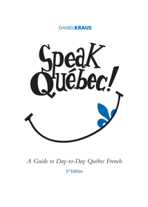 Speak Québec! - Daniel Kraus