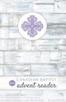 Canadian Baptist Advent Reader 2013