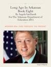 Long Ago In Arkansas Book Eight