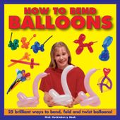 How to Bend Balloons