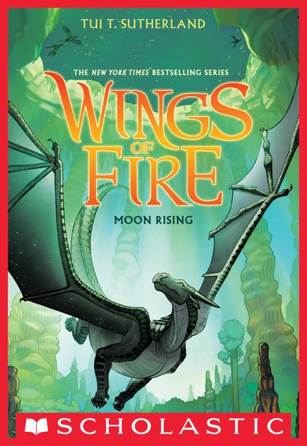 Wings of Fire Book 6 Moon Rising by Tui T Sutherland on Apple Books