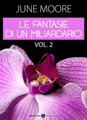 Le fantasie di un miliardario – Volume 2