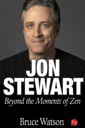 Jon Stewart: Beyond the Moments of Zen