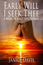 Early Will I Seek Thee: 6 Weeks Daily Devotionals