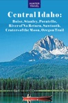 Central Idaho Boise Stanley Pocatello Craters Of The Moon Oregon Trail  Beyond