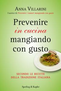 Prevenire in cucina mangiando con gusto Copertina del libro